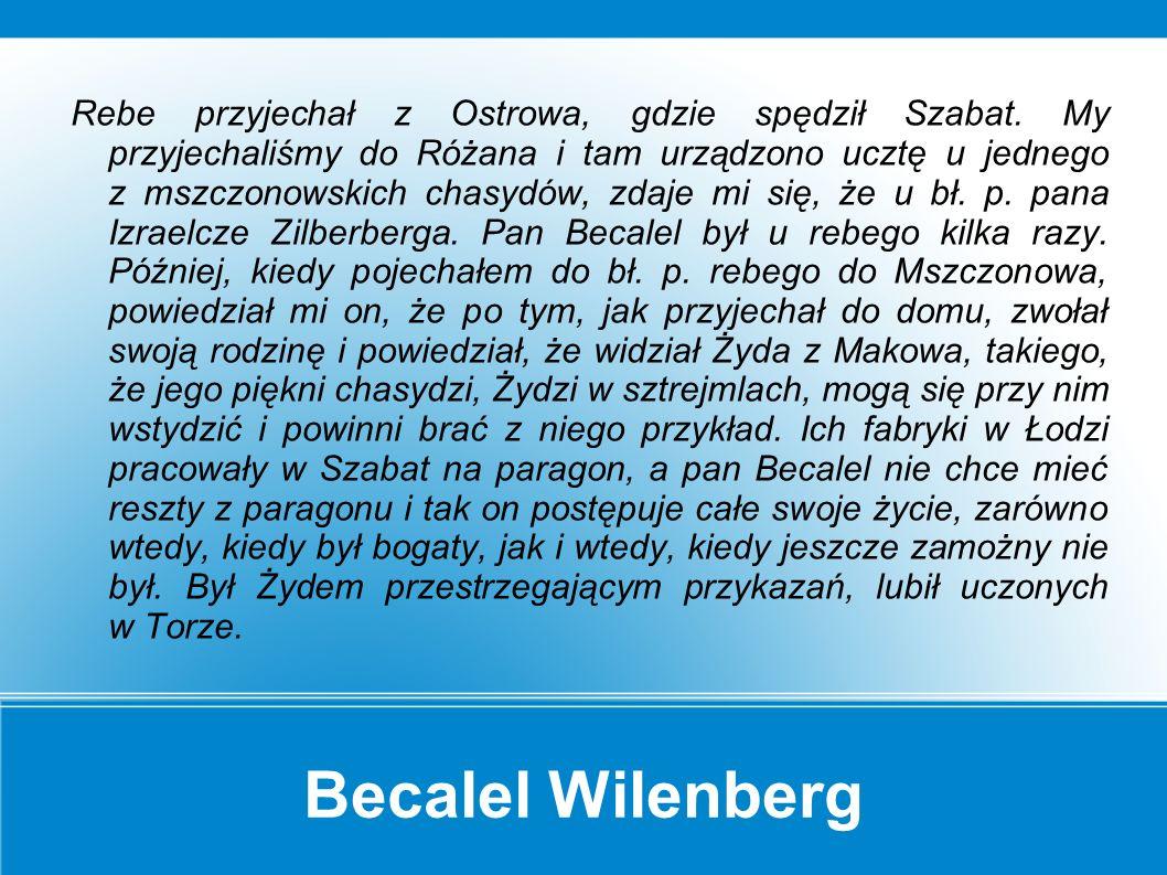 Becalel Wilenberg W dniu swojej śmierci był on w pełni władz umysłowych.