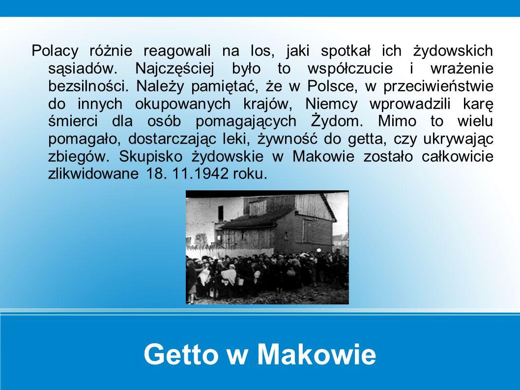 Getto w Makowie Urząd burmistrza miasta sprawował Niemiec Pitz, a szefem Kreisamtu był Panenberg.