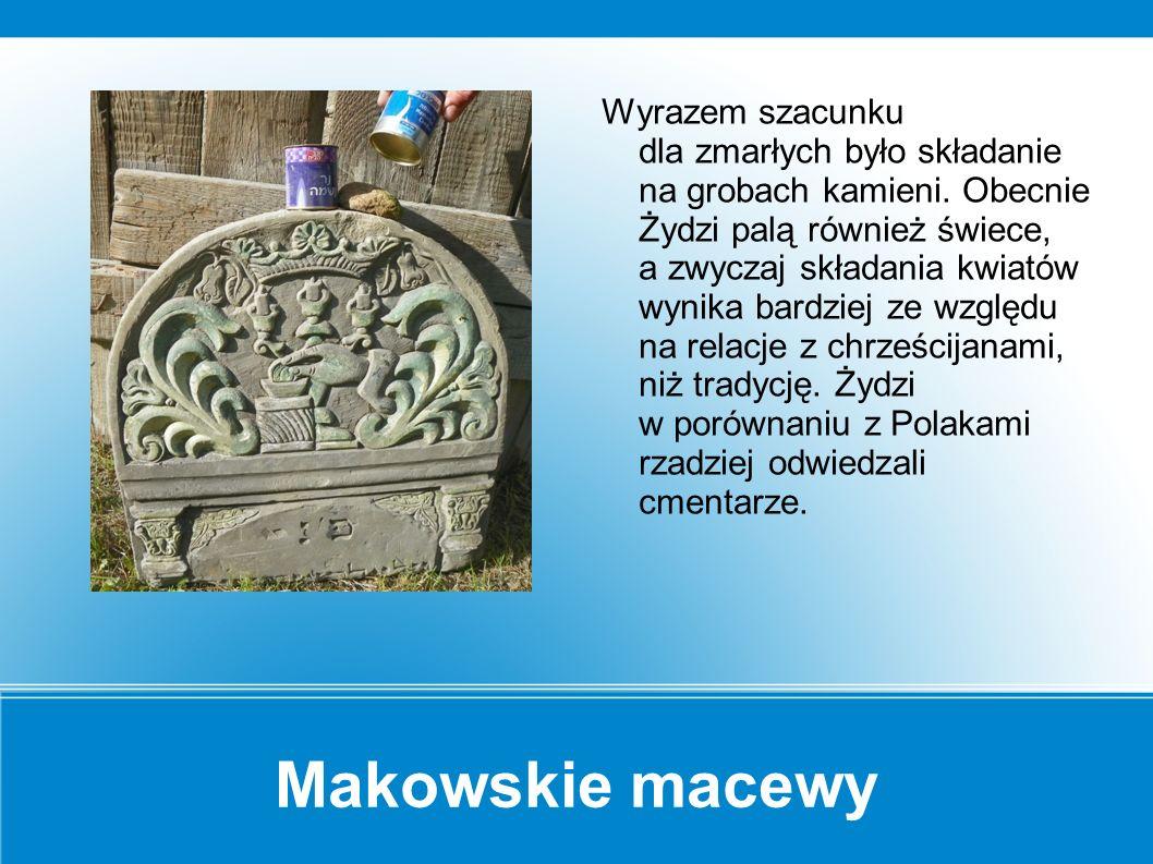 Makowskie macewy W Rosji spotyka się też groby z napisami wykonanymi cyrylicą, w Makowie tylko w języku hebrajskim.