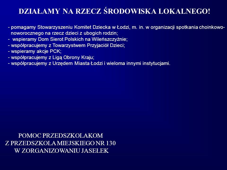 DZIAŁAMY NA RZECZ ŚRODOWISKA LOKALNEGO. - pomagamy Stowarzyszeniu Komitet Dziecka w Łodzi, m.