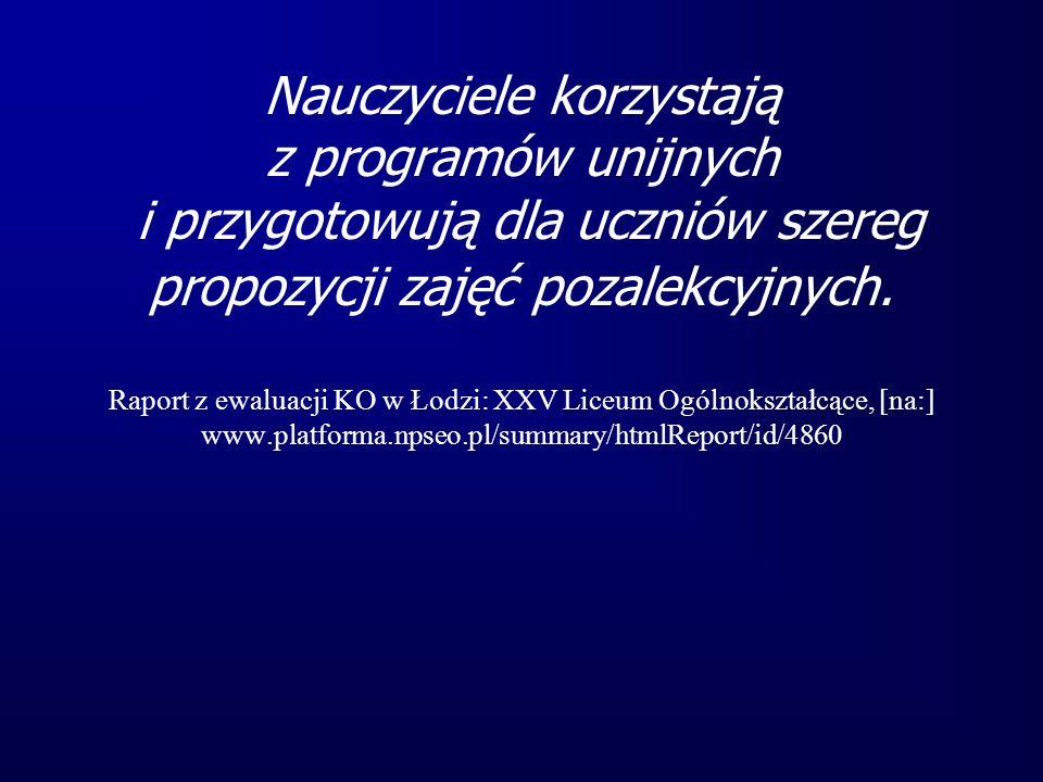 Nauczyciele korzystają z programów unijnych i przygotowują dla uczniów szereg propozycji zajęć pozalekcyjnych. Raport z ewaluacji KO w Łodzi: XXV Lice