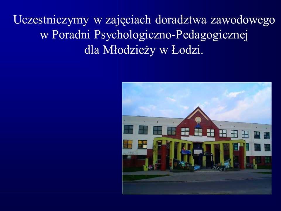 Uczestniczymy w zajęciach doradztwa zawodowego w Poradni Psychologiczno-Pedagogicznej dla Młodzieży w Łodzi.