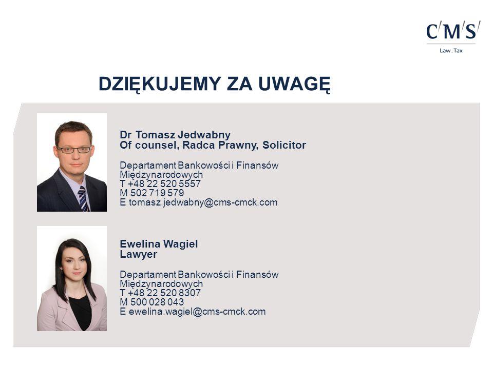 Dr Tomasz Jedwabny Of counsel, Radca Prawny, Solicitor Departament Bankowości i Finansów Międzynarodowych T +48 22 520 5557 M 502 719 579 E tomasz.jed