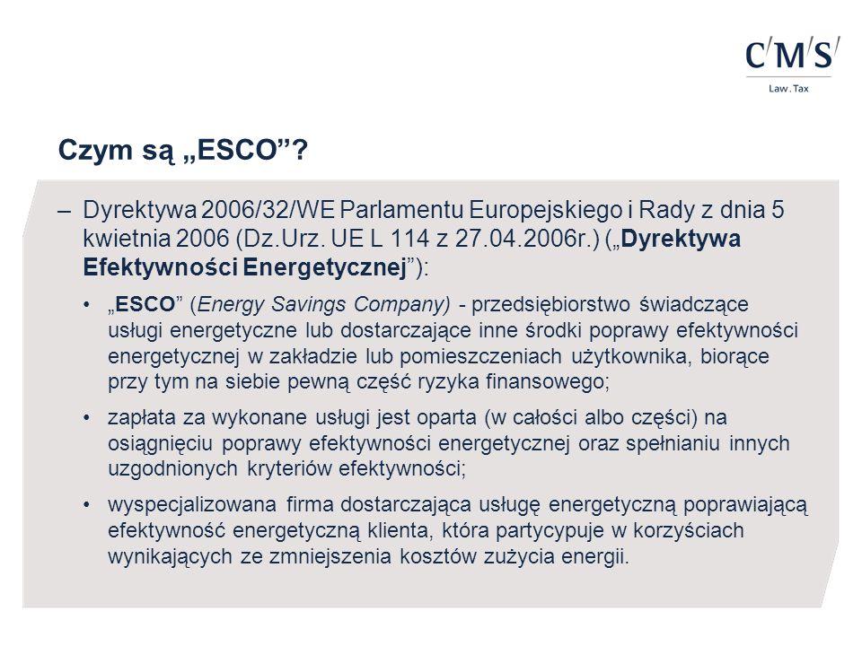 """Czym są """"ESCO""""? –Dyrektywa 2006/32/WE Parlamentu Europejskiego i Rady z dnia 5 kwietnia 2006 (Dz.Urz. UE L 114 z 27.04.2006r.) (""""Dyrektywa Efektywnośc"""
