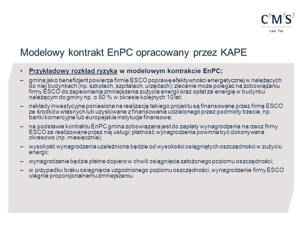 Modelowy kontrakt EnPC opracowany przez KAPE Przykładowy rozkład ryzyka w modelowym kontrakcie EnPC; –gmina jako beneficjent powierza firmie ESCO popr