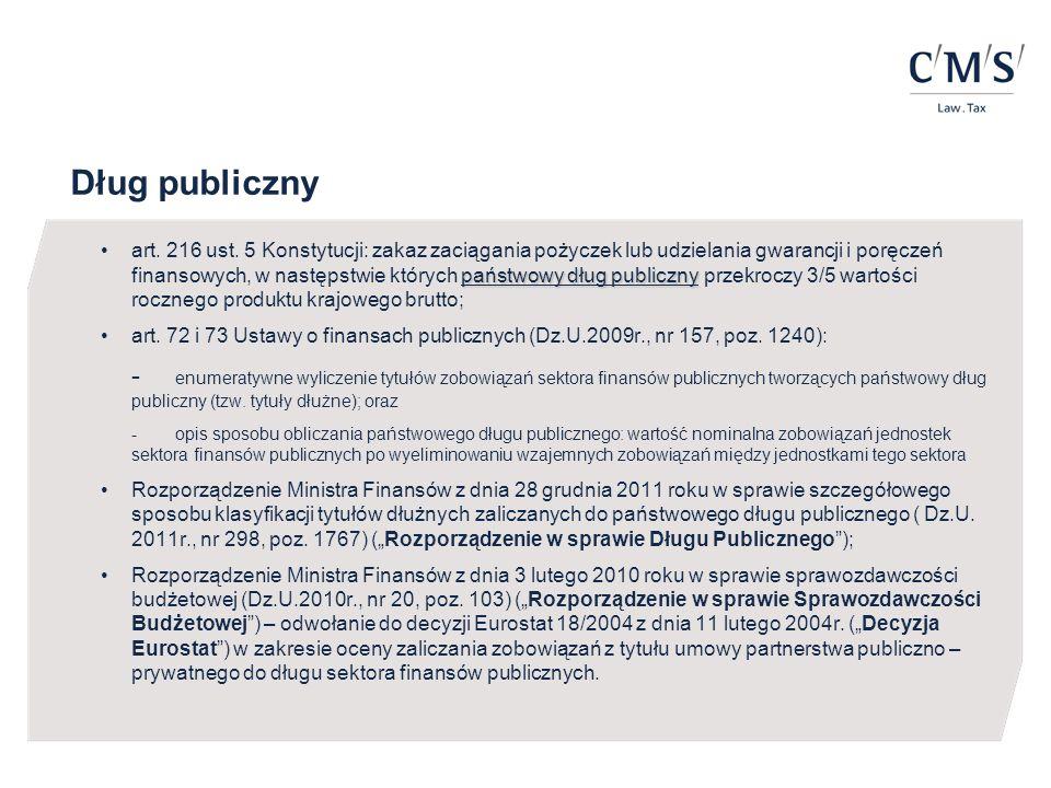 Wpływ kontraktów EnPC na dług publiczny  Rozporządzenie w sprawie Długu Publicznego: - tytuły dłużne mające wpływ na poziom długu publicznego to m.in.