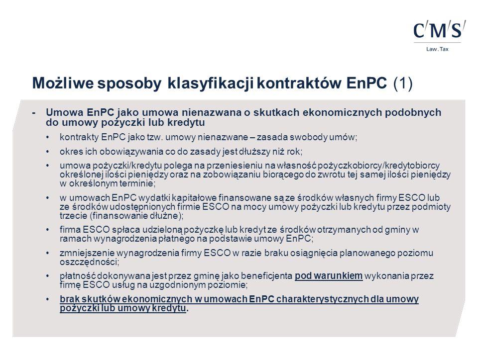 Możliwe sposoby klasyfikacji kontraktów EnPC (2) -Umowa EnPC jako umowa partnerstwa publiczno – prywatnego (PPP) na podstawie ustawy o partnerstwie publiczno – prywatnym z dnia 19 grudnia 2008r.