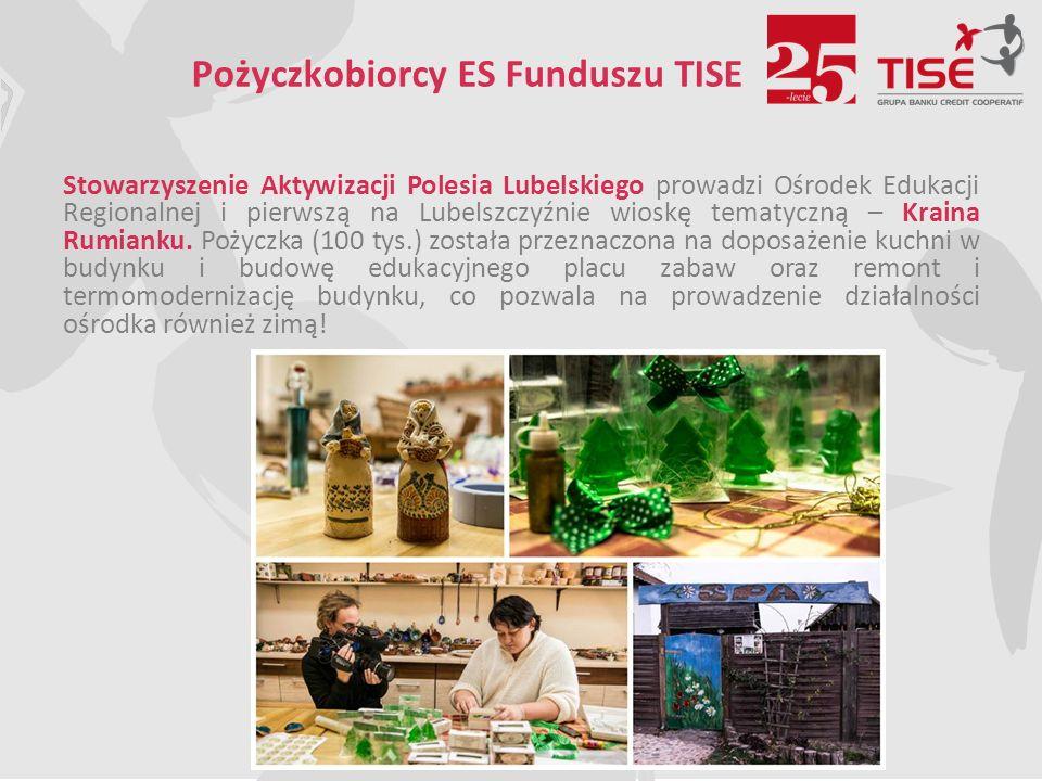 Pożyczkobiorcy ES Funduszu TISE Stowarzyszenie Aktywizacji Polesia Lubelskiego prowadzi Ośrodek Edukacji Regionalnej i pierwszą na Lubelszczyźnie wioskę tematyczną – Kraina Rumianku.