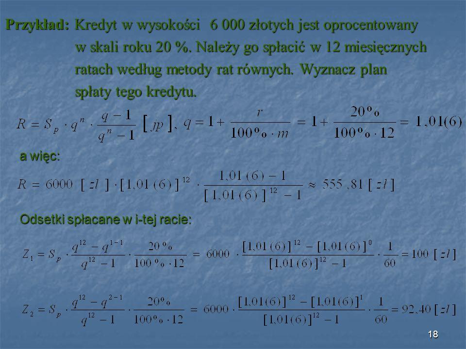 Przykład: Kredyt w wysokości 6 000 złotych jest oprocentowany w skali roku 20 %.