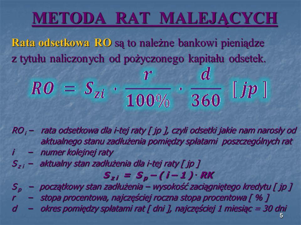 T i - Część długu spłacona w i-tej racie łącznej S p – stan początkowego zadłużenia – wysokość zaciągniętego kredytu [ jp ] n – ilość rat kredytu q – współczynnik obliczany według wzoru: r – stopa procentowa – najczęściej jest to roczna stopa procentowa [ % ] m – ilość rat w okresie stopy procentowej – najczęściej raty płacimy co miesiąc, a więc dla rocznej stopy procentowej m = 12 miesiąc, a więc dla rocznej stopy procentowej m = 12 16