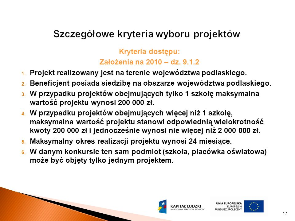 Kryteria dostępu: Założenia na 2010 – dz. 9.1.2 1.