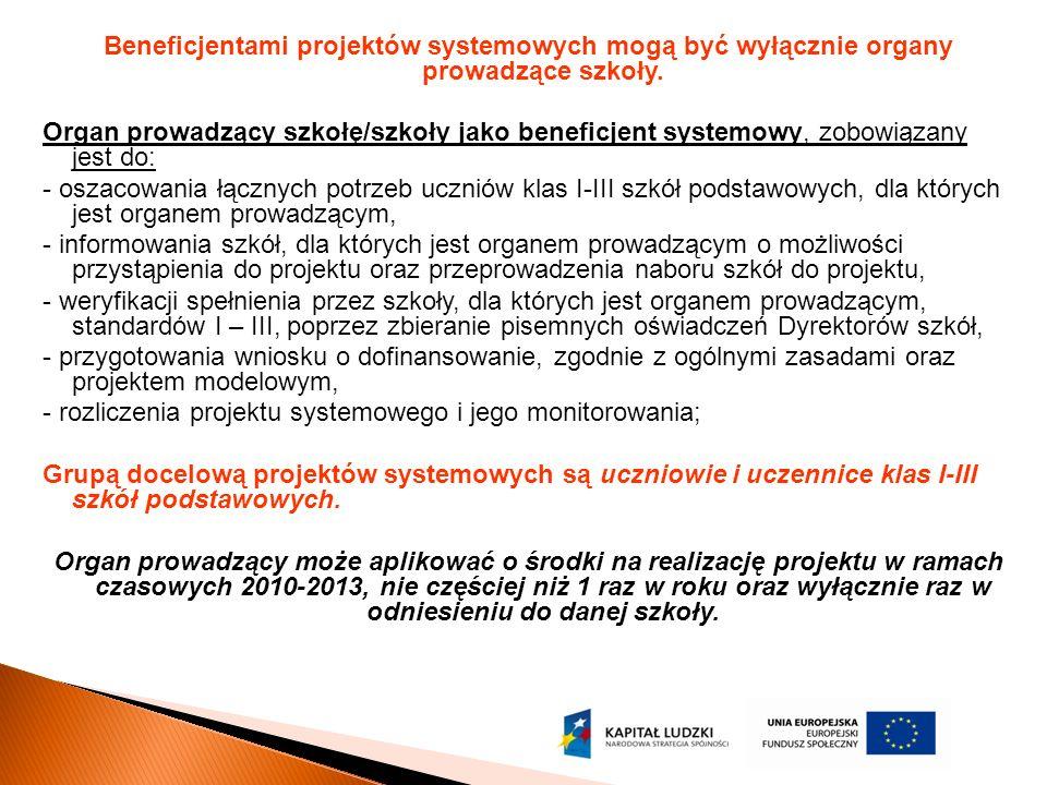 Beneficjentami projektów systemowych mogą być wyłącznie organy prowadzące szkoły.