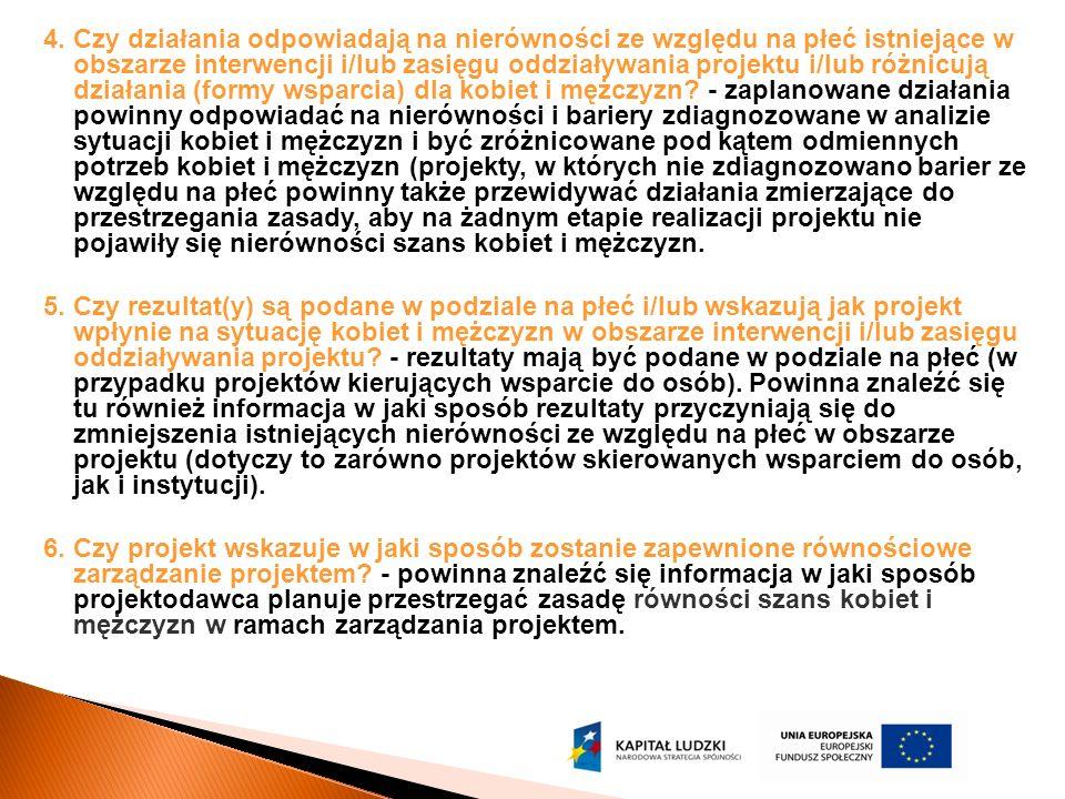 4. Czy działania odpowiadają na nierówności ze względu na płeć istniejące w obszarze interwencji i/lub zasięgu oddziaływania projektu i/lub różnicują
