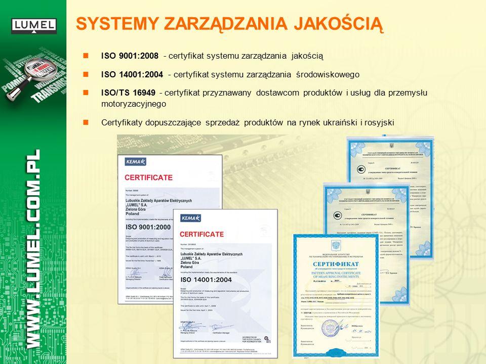 SYSTEMY ZARZĄDZANIA JAKOŚCIĄ ISO 9001:2008 - certyfikat systemu zarządzania jakością ISO 14001:2004 - certyfikat systemu zarządzania środowiskowego ISO/TS 16949 - certyfikat przyznawany dostawcom produktów i usług dla przemysłu motoryzacyjnego Certyfikaty dopuszczające sprzedaż produktów na rynek ukraiński i rosyjski