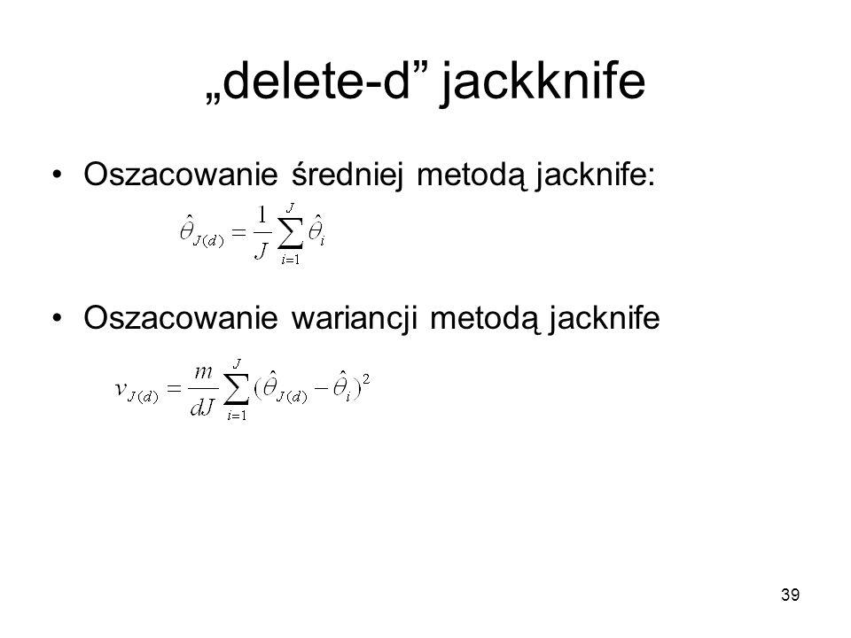 """39 """"delete-d jackknife Oszacowanie średniej metodą jacknife: Oszacowanie wariancji metodą jacknife"""