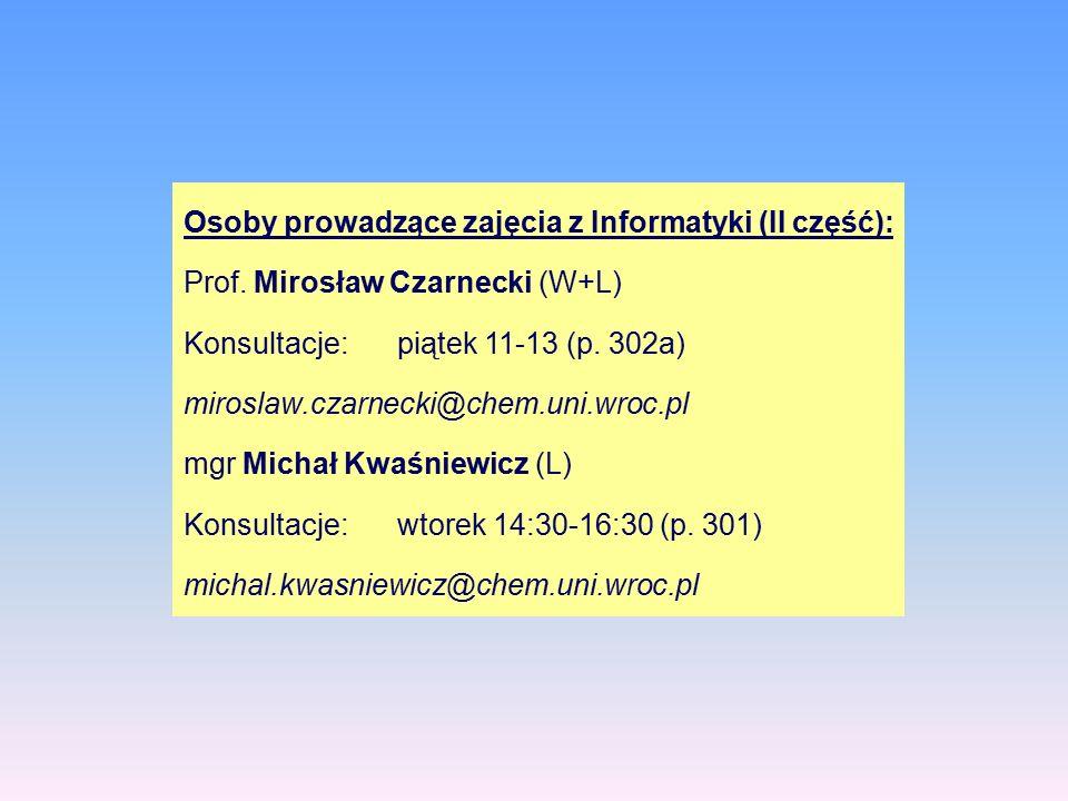 Osoby prowadzące zajęcia z Informatyki (II część): Prof.