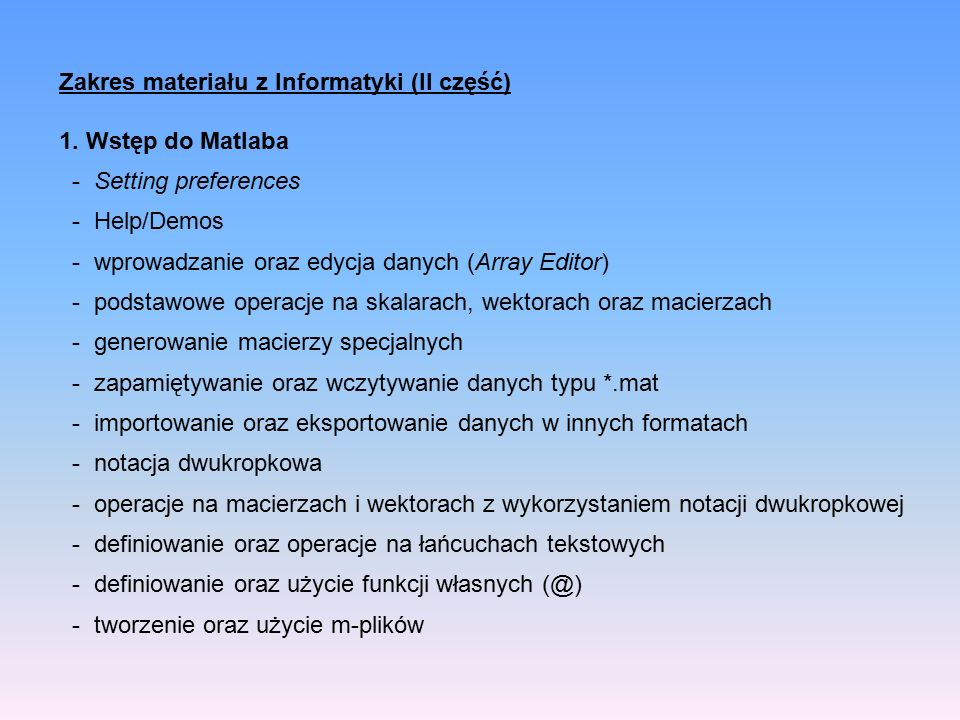 Zakres materiału z Informatyki (II część) 1.