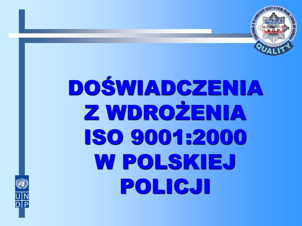 DOŚWIADCZENIA Z WDROŻENIA ISO 9001:2000 W POLSKIEJ POLICJI