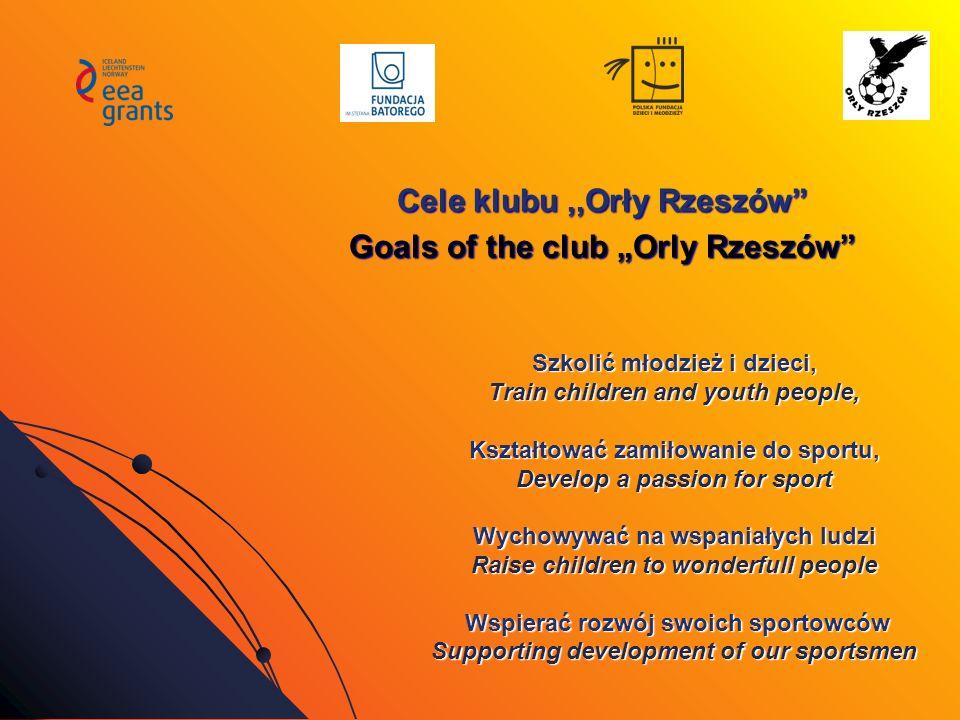 Szkolić młodzież i dzieci, Train children and youth people, Kształtować zamiłowanie do sportu, Develop a passion for sport Wychowywać na wspaniałych l