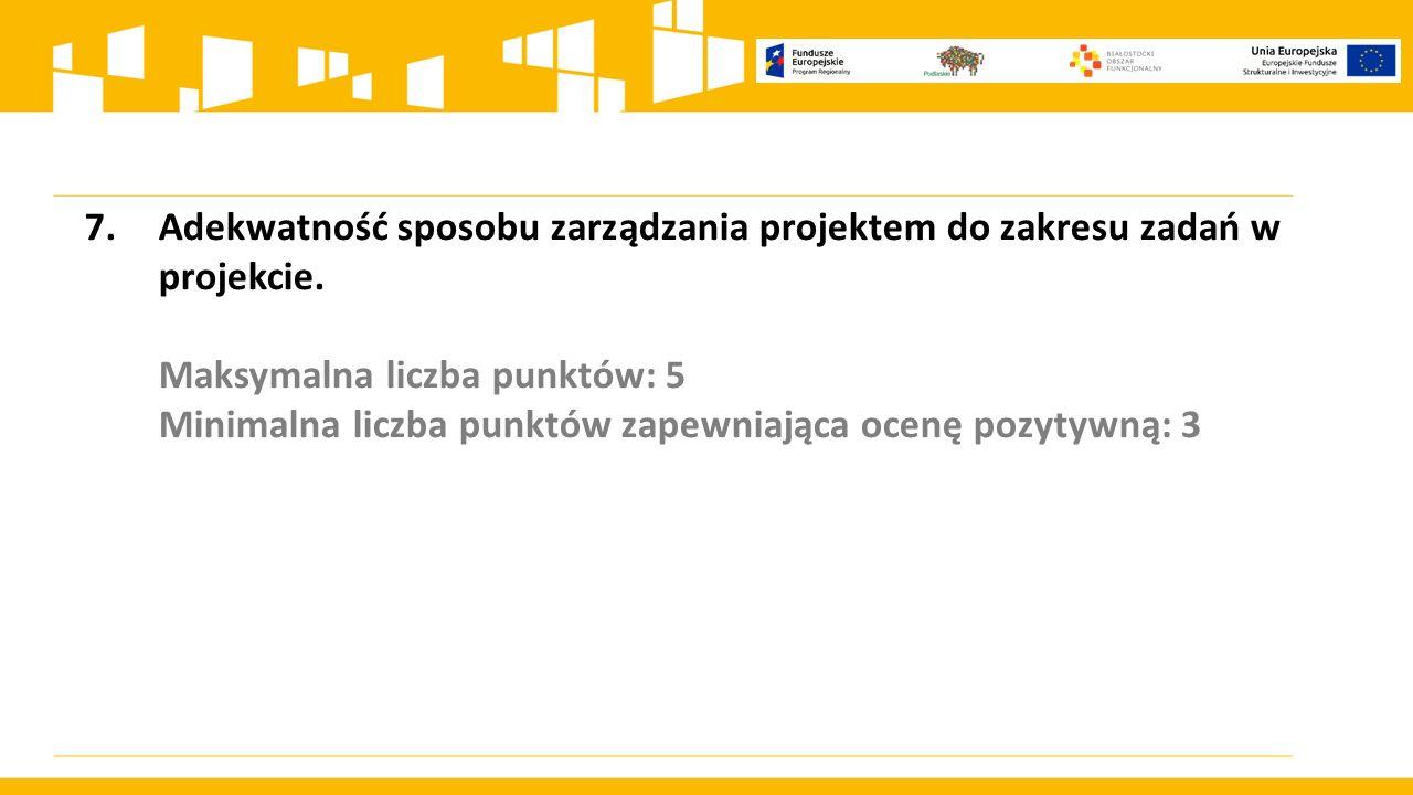 7.Adekwatność sposobu zarządzania projektem do zakresu zadań w projekcie.