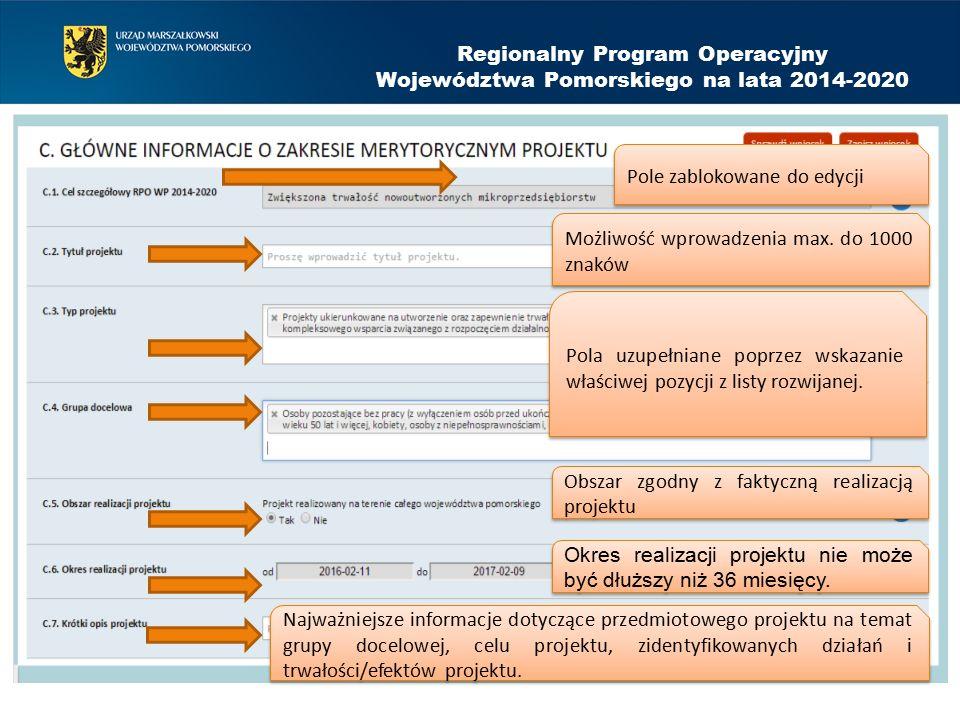 Regionalny Program Operacyjny Województwa Pomorskiego na lata 2014-2020 Pole zablokowane do edycji Możliwość wprowadzenia max.