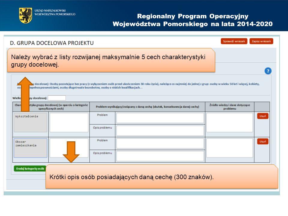 Regionalny Program Operacyjny Województwa Pomorskiego na lata 2014-2020 Należy wybrać z listy rozwijanej maksymalnie 5 cech charakterystyki grupy docelowej.