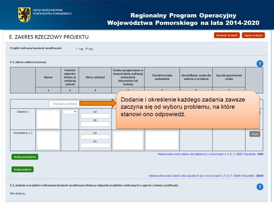 Regionalny Program Operacyjny Województwa Pomorskiego na lata 2014-2020 Dodanie i określenie każdego zadania zawsze zaczyna się od wyboru problemu, na które stanowi ono odpowiedź.