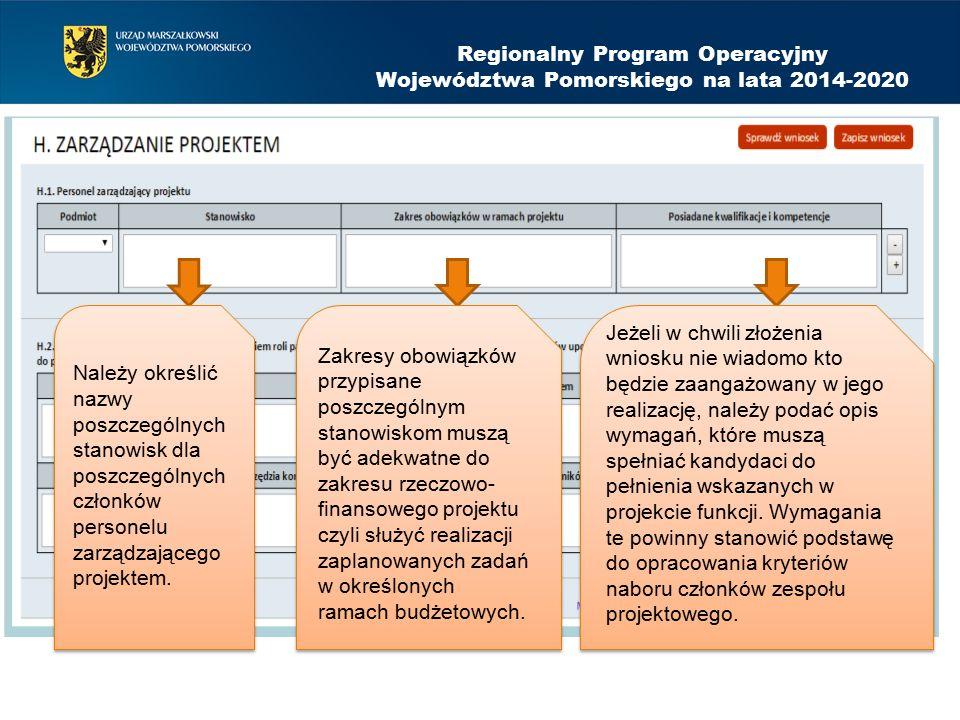Regionalny Program Operacyjny Województwa Pomorskiego na lata 2014-2020 Należy określić nazwy poszczególnych stanowisk dla poszczególnych członków personelu zarządzającego projektem.