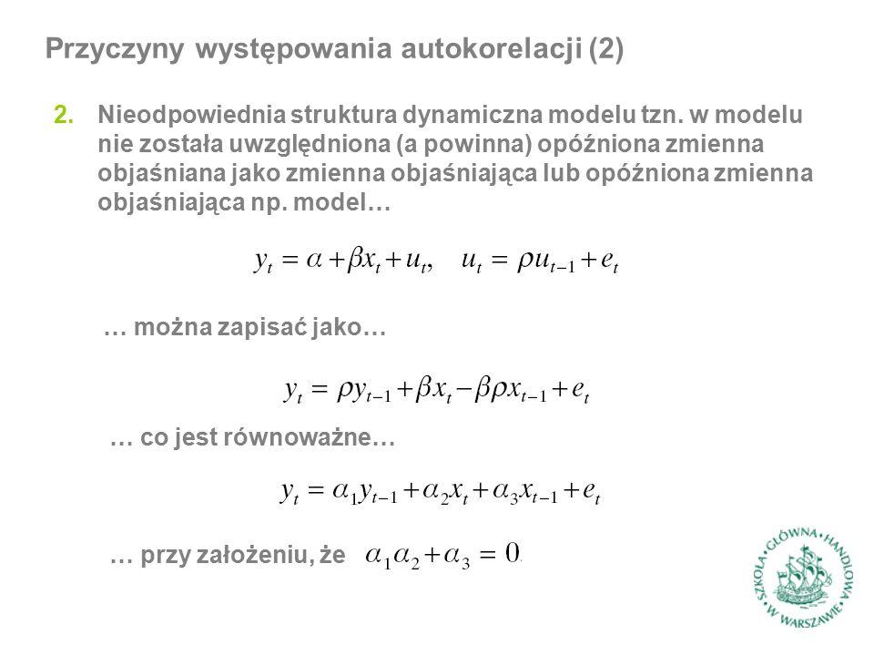 2.Nieodpowiednia struktura dynamiczna modelu tzn.