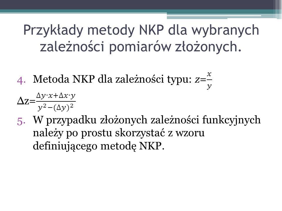Przykłady metody NKP dla wybranych zależności pomiarów złożonych.