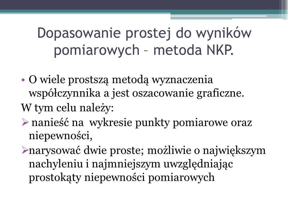 Dopasowanie prostej do wyników pomiarowych – metoda NKP.