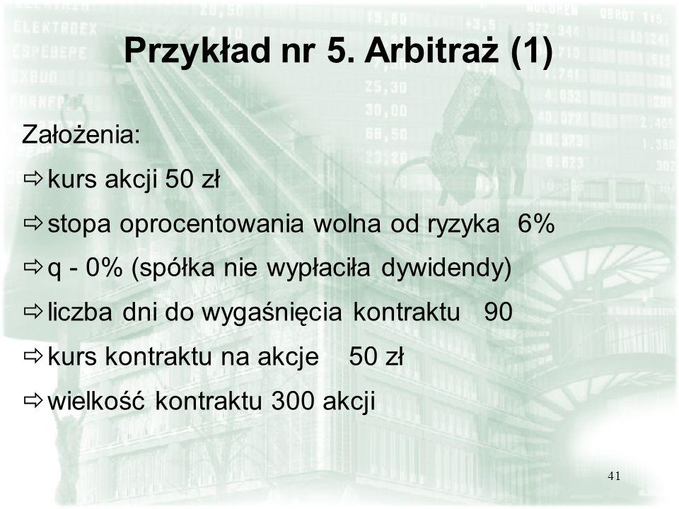 40 Przykład nr 4. Arbitraż (4)