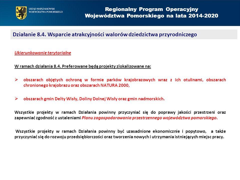 Regionalny Program Operacyjny Województwa Pomorskiego na lata 2014-2020 Ukierunkowanie terytorialne W ramach działania 8.4.