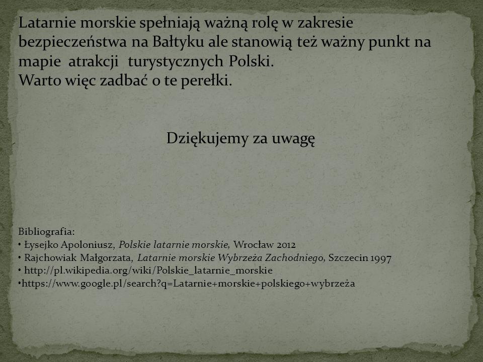 Latarnie morskie spełniają ważną rolę w zakresie bezpieczeństwa na Bałtyku ale stanowią też ważny punkt na mapie atrakcji turystycznych Polski. Warto