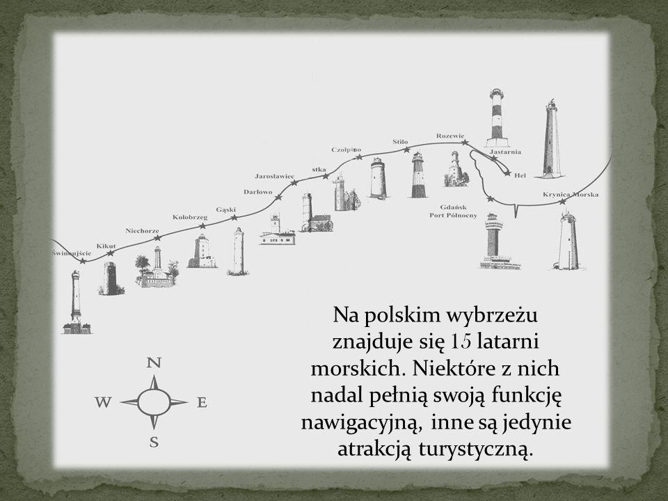 Na polskim wybrzeżu znajduje się 15 latarni morskich. Niektóre z nich nadal pełnią swoją funkcję nawigacyjną, inne są jedynie atrakcją turystyczną.