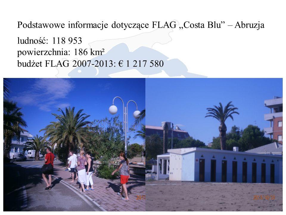"""Podstawowe informacje dotyczące FLAG """"Costa Blu – Abruzja ludność: 118 953 powierzchnia: 186 km² budżet FLAG 2007-2013: € 1 217 580"""