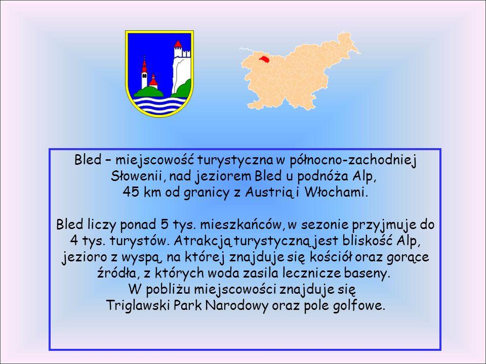 Bled – miejscowość turystyczna w północno-zachodniej Słowenii, nad jeziorem Bled u podnóża Alp, 45 km od granicy z Austrią i Włochami.
