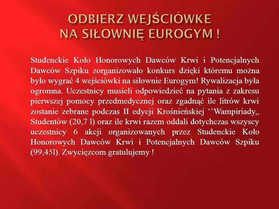 Studenckie Koło Honorowych Dawców Krwi i Potencjalnych Dawców Szpiku zorganizowało konkurs dzięki któremu można było wygrać 4 wejściówki na siłownie Eurogym.