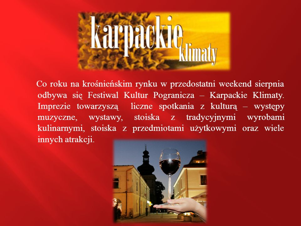 Co roku na krośnieńskim rynku w przedostatni weekend sierpnia odbywa się Festiwal Kultur Pogranicza – Karpackie Klimaty.