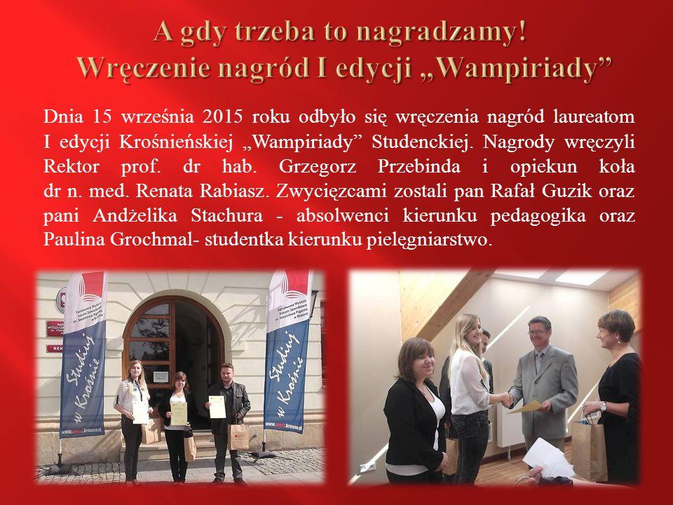 """Dnia 15 września 2015 roku odbyło się wręczenia nagród laureatom I edycji Krośnieńskiej """"Wampiriady Studenckiej."""