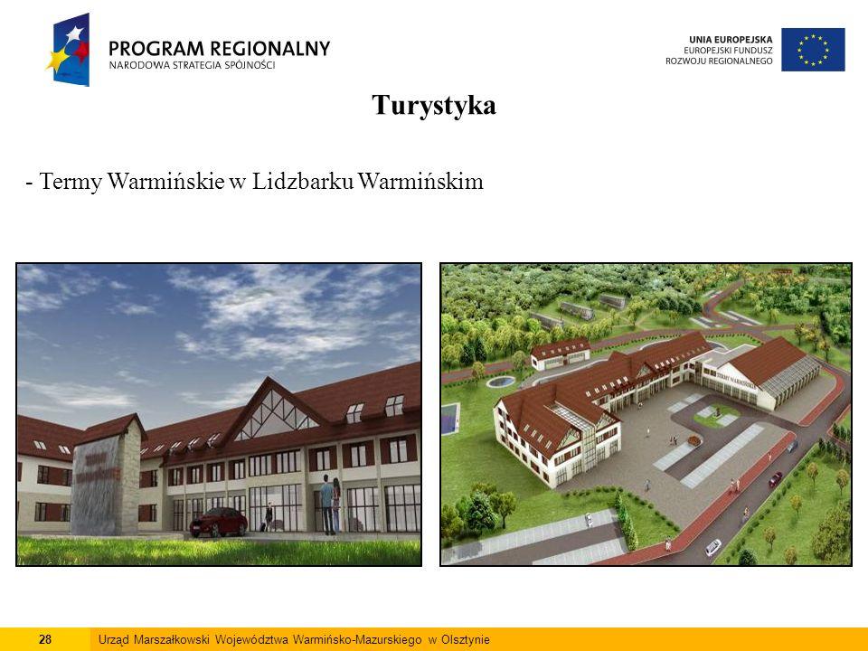 28Urząd Marszałkowski Województwa Warmińsko-Mazurskiego w Olsztynie Turystyka - Termy Warmińskie w Lidzbarku Warmińskim