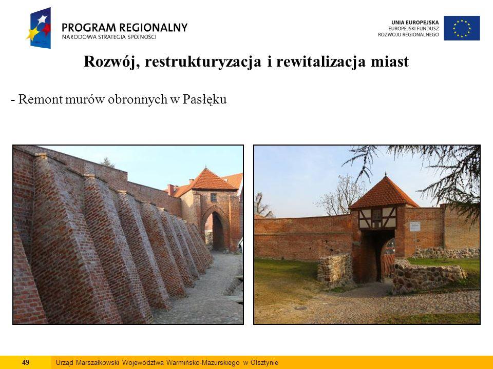 49Urząd Marszałkowski Województwa Warmińsko-Mazurskiego w Olsztynie Rozwój, restrukturyzacja i rewitalizacja miast - Remont murów obronnych w Pasłęku