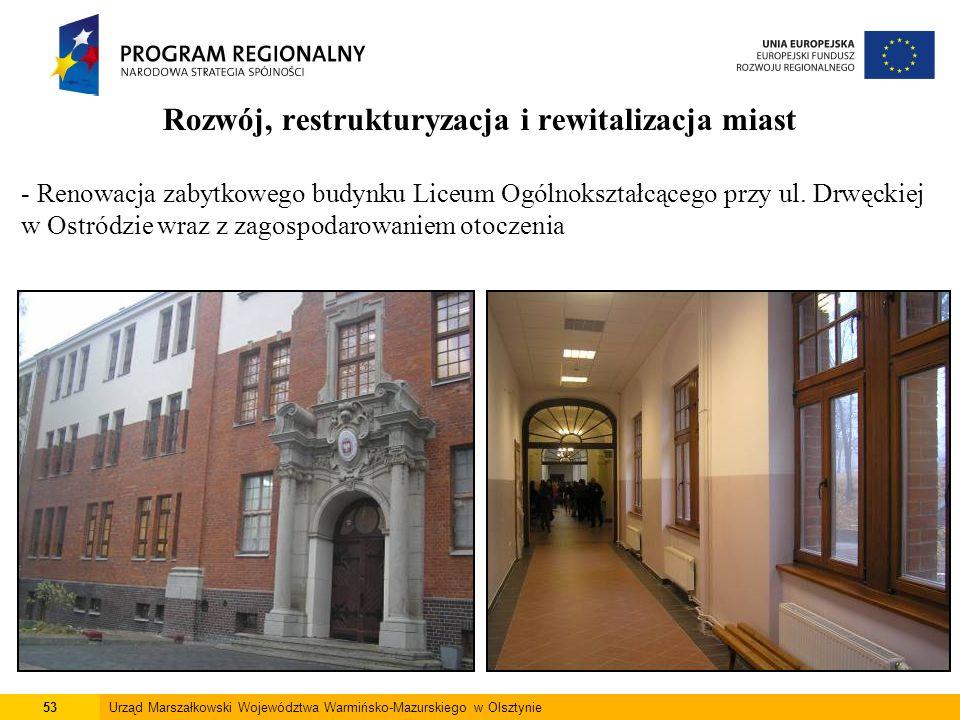 53Urząd Marszałkowski Województwa Warmińsko-Mazurskiego w Olsztynie Rozwój, restrukturyzacja i rewitalizacja miast - Renowacja zabytkowego budynku Lic