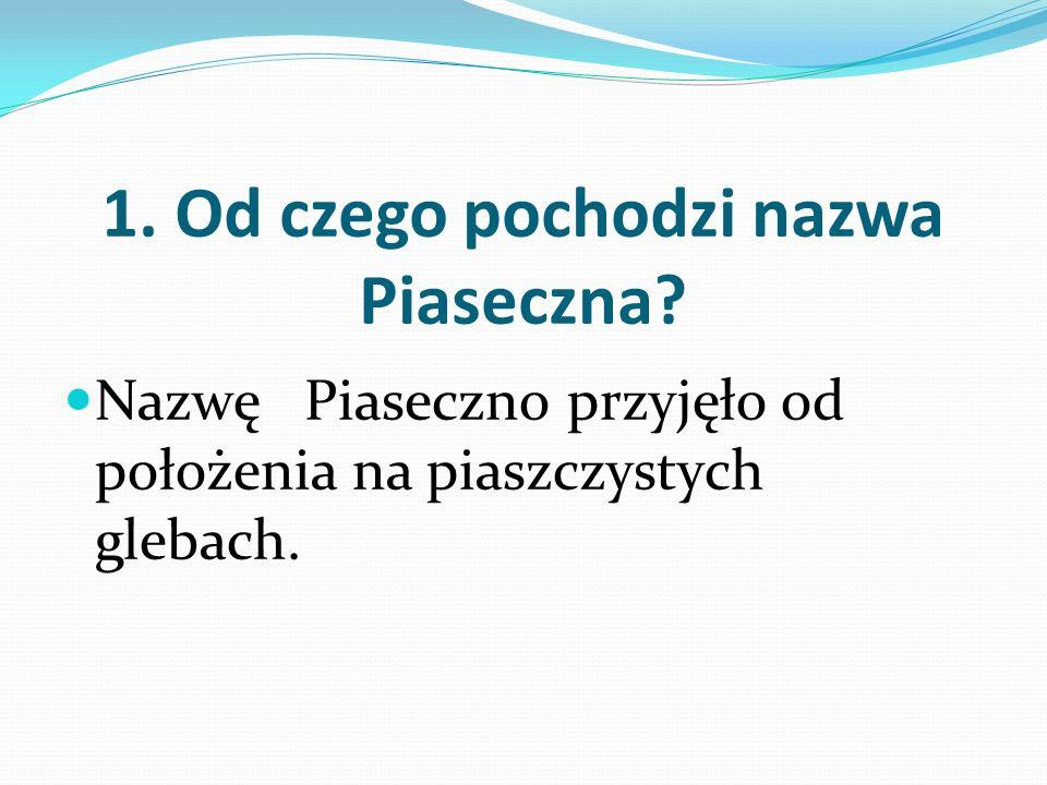 1. Od czego pochodzi nazwa Piaseczna.