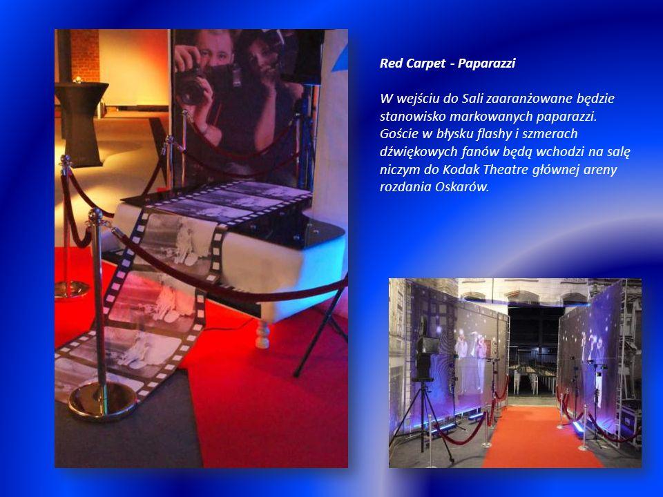 Red Carpet - Paparazzi W wejściu do Sali zaaranżowane będzie stanowisko markowanych paparazzi.