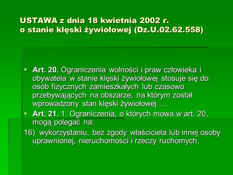 USTAWA z dnia 18 kwietnia 2002 r. o stanie klęski żywiołowej (Dz.U.02.62.558)  Art.