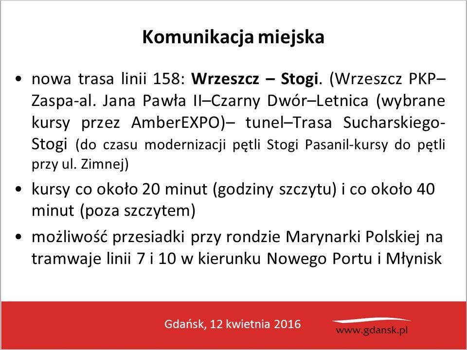 Gdańsk, 12 kwietnia 2016 Komunikacja miejska nowa trasa linii 158: Wrzeszcz – Stogi.