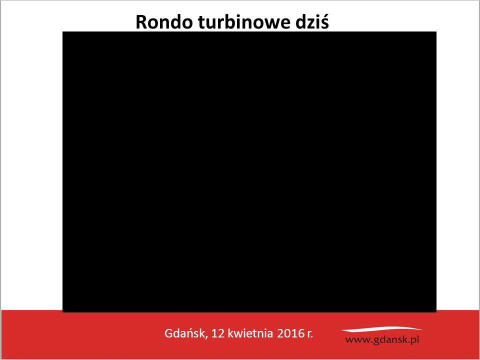 Gdańsk, 12 kwietnia 2016 r. Rondo turbinowe dziś