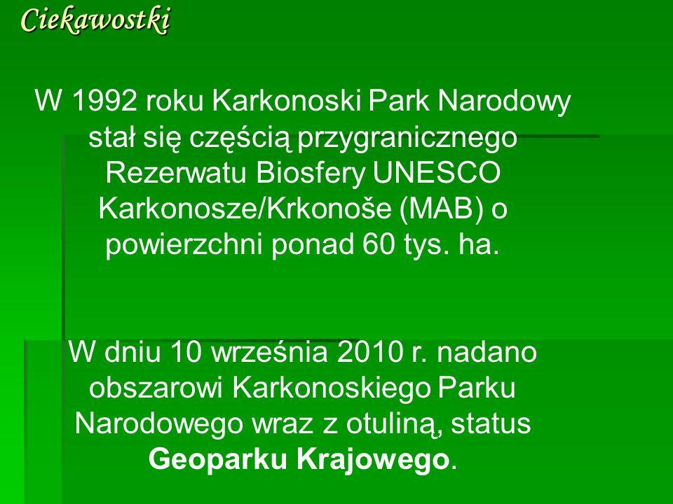Ciekawostki W 1992 roku Karkonoski Park Narodowy stał się częścią przygranicznego Rezerwatu Biosfery UNESCO Karkonosze/Krkonoše (MAB) o powierzchni po