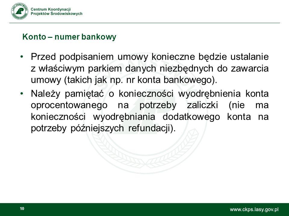 10 Konto – numer bankowy Przed podpisaniem umowy konieczne będzie ustalanie z właściwym parkiem danych niezbędnych do zawarcia umowy (takich jak np.